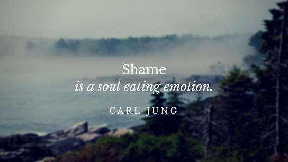 Shameis a soul eating emotion.